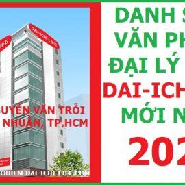Danh sách mới nhất văn phòng đại lý bảo hiểm nhân thọ công ty Đai ichi life Việt Nam tại TP.HCM 2020